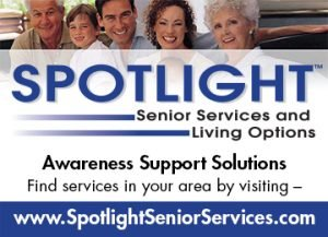 SPOTLIGHT Senior Services & Living Options Awareness Support Solutions for Seniors and their families